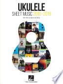 Ukulele Sheet Music 2010 2019  60 Hits to Strum   Sing