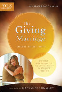 The Giving Marriage  Focus on the Family Marriage Series