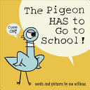 link to The pigeon has to go to school! in the TCC library catalog