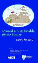 Toward a Sustainable Water Future