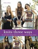Knits Three Ways