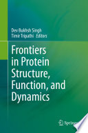 Frontiers In Protein Structure Function And Dynamics