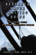 Research Paper Writing Guide for Criminal Justice and Forensic Investigation Scholars