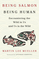 Being Salmon, Being Human
