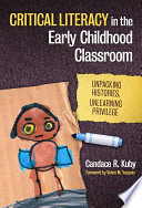Critical Literacy in the Early Childhood Classroom Book