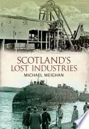 Scotland s Lost Industries