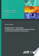Adaptive State    Time Lattices  A Contribution to Mobile Robot Motion Planning in Unstructured Dynamic Environments Book