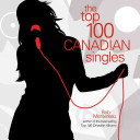 The Top 100 Canadian Singles