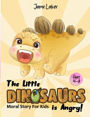 The Little Dinosaurs is Angry   Moral Story for Kids