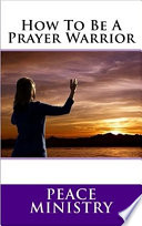 How To Be A Prayer Warrior Book