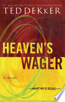 """Heaven's Wager"" by Ted Dekker"