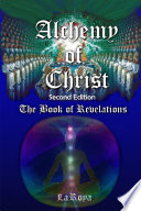 Alchemy Of Christ The Book Of Revelations