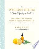 The Wellness Mama 5-Step Lifestyle Detox