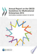 Annual Report on the OECD Guidelines for Multinational Enterprises 2014 Responsible Business Conduct by Sector