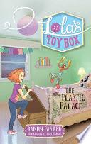 Lola s Toybox  The Plastic Palace