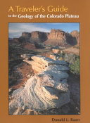 A Traveler s Guide to the Geology of the Colorado Plateau