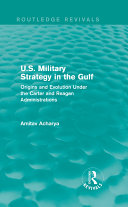 U S  Military Strategy in the Gulf  Routledge Revivals