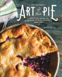 Pdf Art of the Pie: A Practical Guide to Homemade Crusts, Fillings, and Life