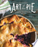 """""""Art of the Pie: A Practical Guide to Homemade Crusts, Fillings, and Life"""" by Kate McDermott, Andrew Scrivani"""