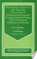 Mechanistic Aspects of the Thermal Formation of Halogenated Organic Compounds Including Polychlorinated Dibenzo p dioxins