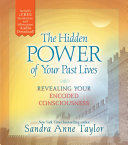 The Hidden Power of Your Past Lives