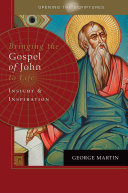 Opening the Scriptures Bringing the Gospel of John to Life