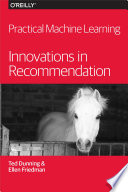 Practical Machine Learning  Innovations in Recommendation Book