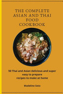 The Complete Asian and Thai Food Cookbook