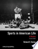 """Sports in American Life: A History"" by Richard O. Davies"