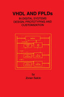 VHDL and FPLDs in Digital Systems Design, Prototyping and Customization Pdf/ePub eBook
