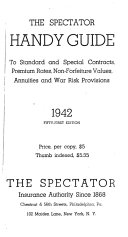 The Spectator Handy Guide to Standard and Special Contracts, Premium Rates, Non-forfeiture Values, Annuities and War Risk Provisions