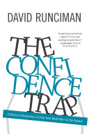 The Confidence Trap A History Of Democracy In Crisis From World War I To The Present