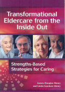 Transformational Eldercare from the Inside Out