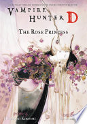 Vampire Hunter D Volume 9  The Rose Princess