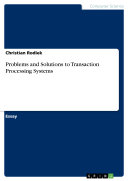 Problems and Solutions to Transaction Processing Systems