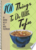101 Things to Do with Tofu
