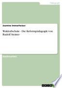 Waldorfschule - Die Reformpädagogik von Rudolf Steiner