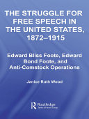 The Struggle for Free Speech in the United States  1872 1915