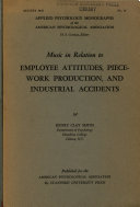Music in Relation to Employee Attitudes, Piecework Production, and Industrial Accidents