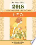 Leo 2018: the AstroTwins' Horoscope Guide and Planetary Planner