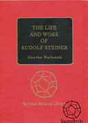 The Life and Work of Rudolf Steiner
