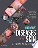 """Andrews' Diseases of the Skin E-Book: Clinical Dermatology"" by William D. James, Dirk Elston, James R. Treat, Misha A. Rosenbach, Isaac Neuhaus"