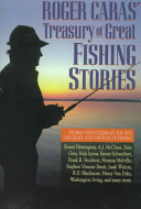 Roger Caras' Treasury of Great Fishing Stories