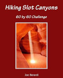 Hiking Slot Canyons 60 by 60 Challenge