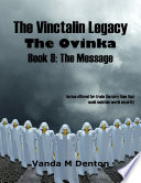 The Vinctalin Legacy  The Ovinka  Book 8 the Message Book