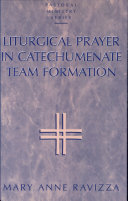 Liturgical Prayer in Catechumenate Team Formation