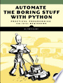 """""""Automate the Boring Stuff with Python: Practical Programming for Total Beginners"""" by Al Sweigart"""