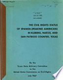 The Civil Rights Status of Spanish speaking Americans in Kleberg  Nueces  and San Patricio Counties  Texas