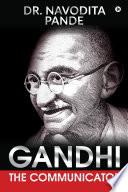 Gandhi  the Communicator