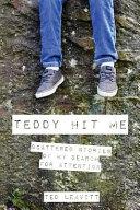 Teddy Hit Me